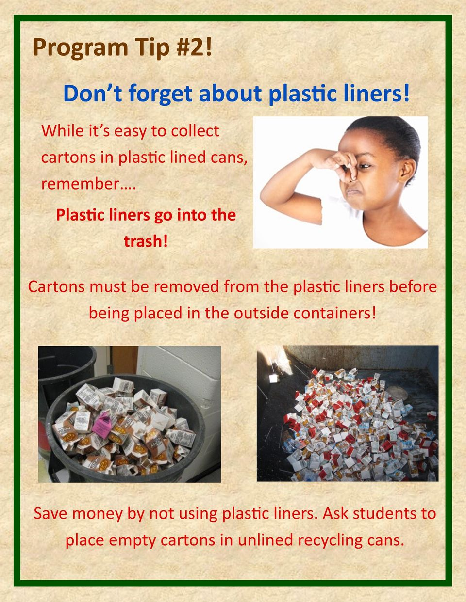 Plastic liners go into the trash!