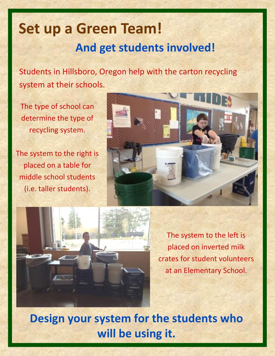 The type of school can determine the type of recycling system.