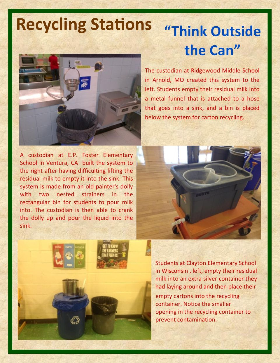 Foster Elementary School in Ventura, CA built the system to the right after having difficulting lifting the residual milk to empty it into the sink.