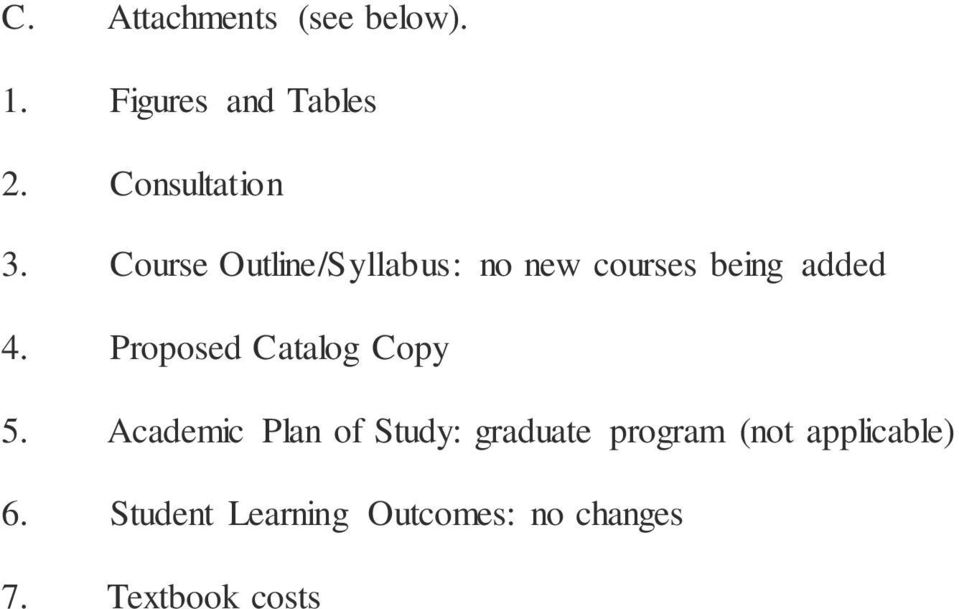 Course Outline/Syllabus: no new courses being added 4.