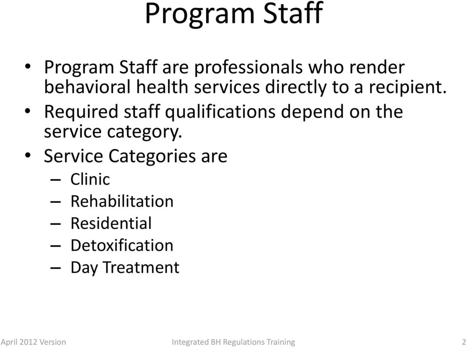 Required staff qualifications depend on the service category.