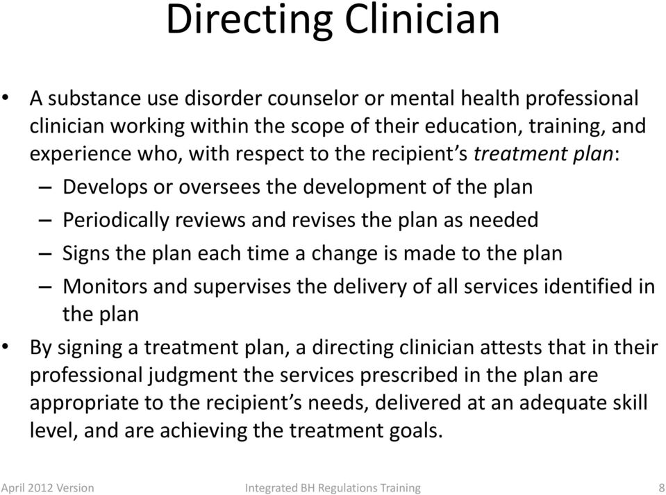 the plan Monitors and supervises the delivery of all services identified in the plan By signing a treatment plan, a directing clinician attests that in their professional judgment the