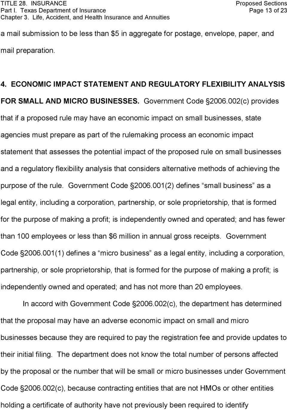 002(c) provides that if a proposed rule may have an economic impact on small businesses, state agencies must prepare as part of the rulemaking process an economic impact statement that assesses the