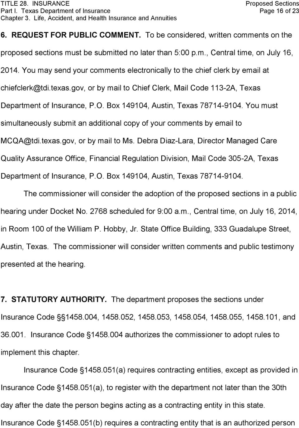 Box 149104, Austin, Texas 78714-9104. You must simultaneously submit an additional copy of your comments by email to MCQA@tdi.texas.gov, or by mail to Ms.