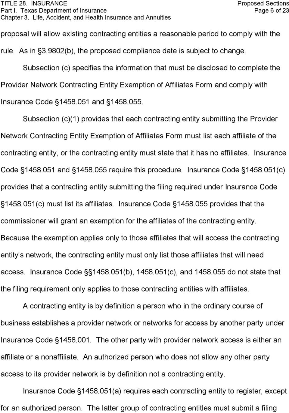 Subsection (c) specifies the information that must be disclosed to complete the Provider Network Contracting Entity Exemption of Affiliates Form and comply with Insurance Code 1458.051 and 1458.055.