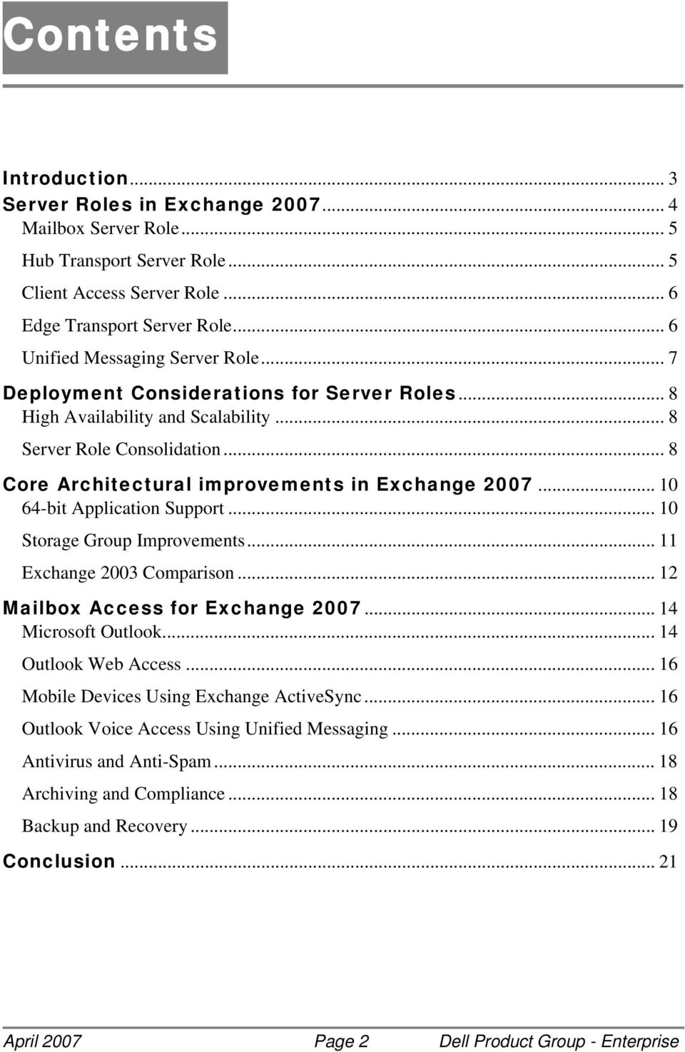.. 8 Core Architectural improvements in Exchange 2007... 10 64-bit Application Support... 10 Storage Group Improvements... 11 Exchange 2003 Comparison... 12 Mailbox Access for Exchange 2007.
