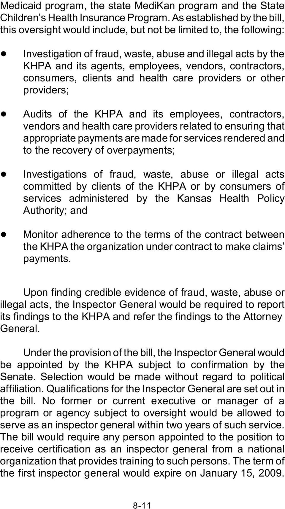 Audits of the KHPA and its employees, contractors, vendors and health care providers related to ensuring that appropriate payments are made for services rendered and to the recovery of overpayments;!