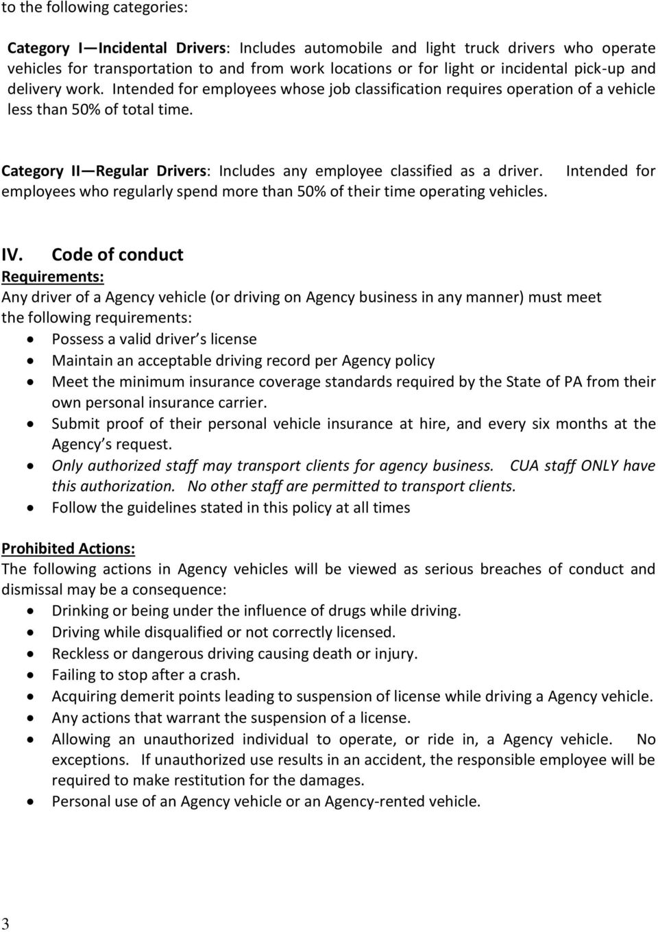 Category II Regular Drivers: Includes any employee classified as a driver. employees who regularly spend more than 50% of their time operating vehicles. Intended for IV.