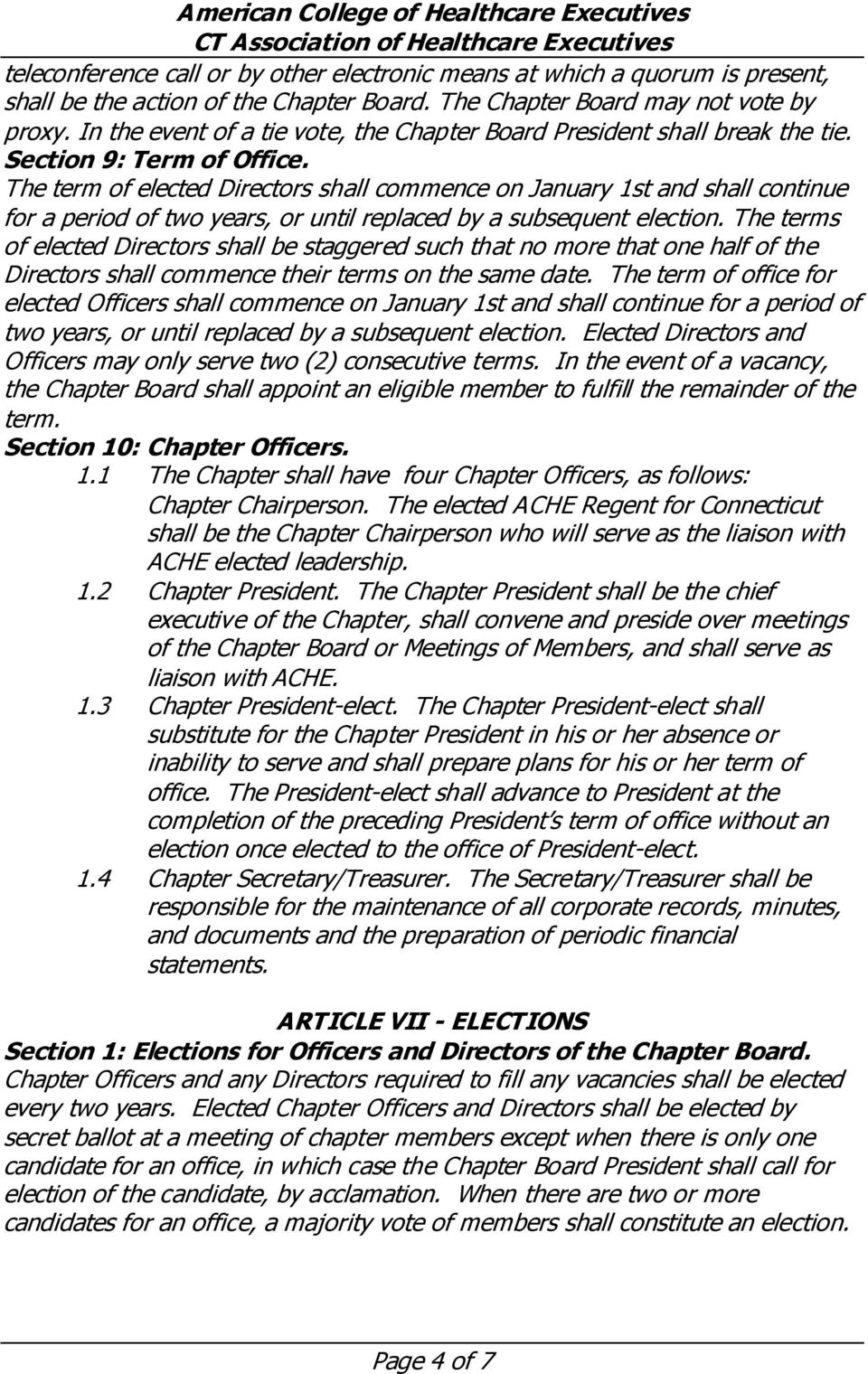 The term of elected Directors shall commence on January 1st and shall continue for a period of two years, or until replaced by a subsequent election.