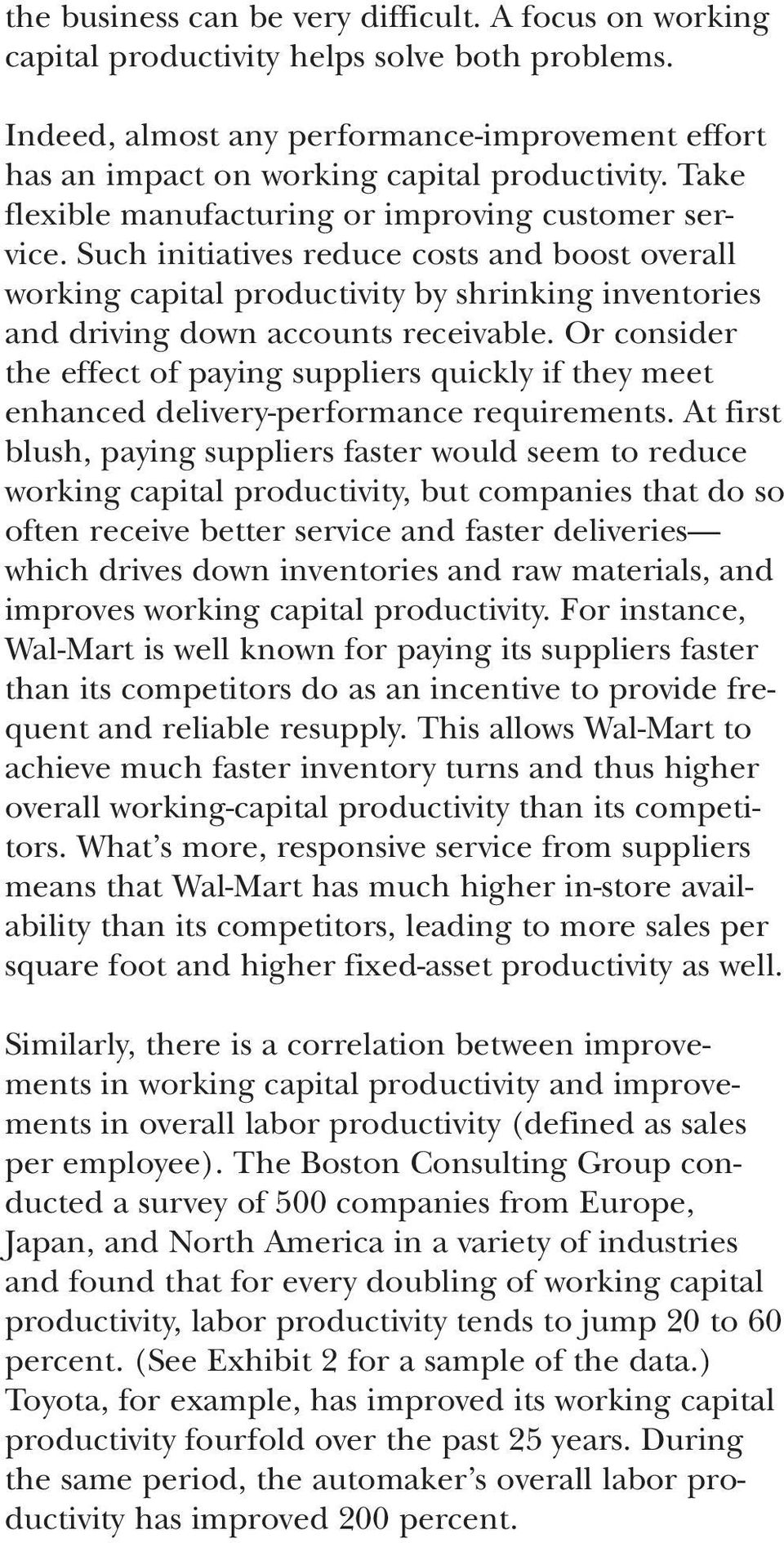Or consider the effect of paying suppliers quickly if they meet enhanced delivery-performance requirements.