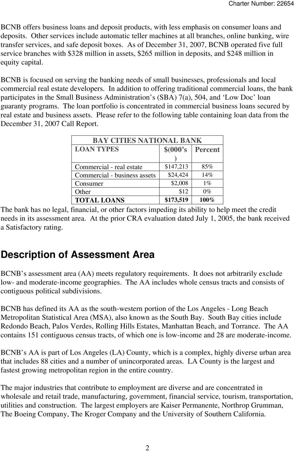 As of December 31, 2007, BCNB operated five full service branches with $328 million in assets, $265 million in deposits, and $248 million in equity capital.