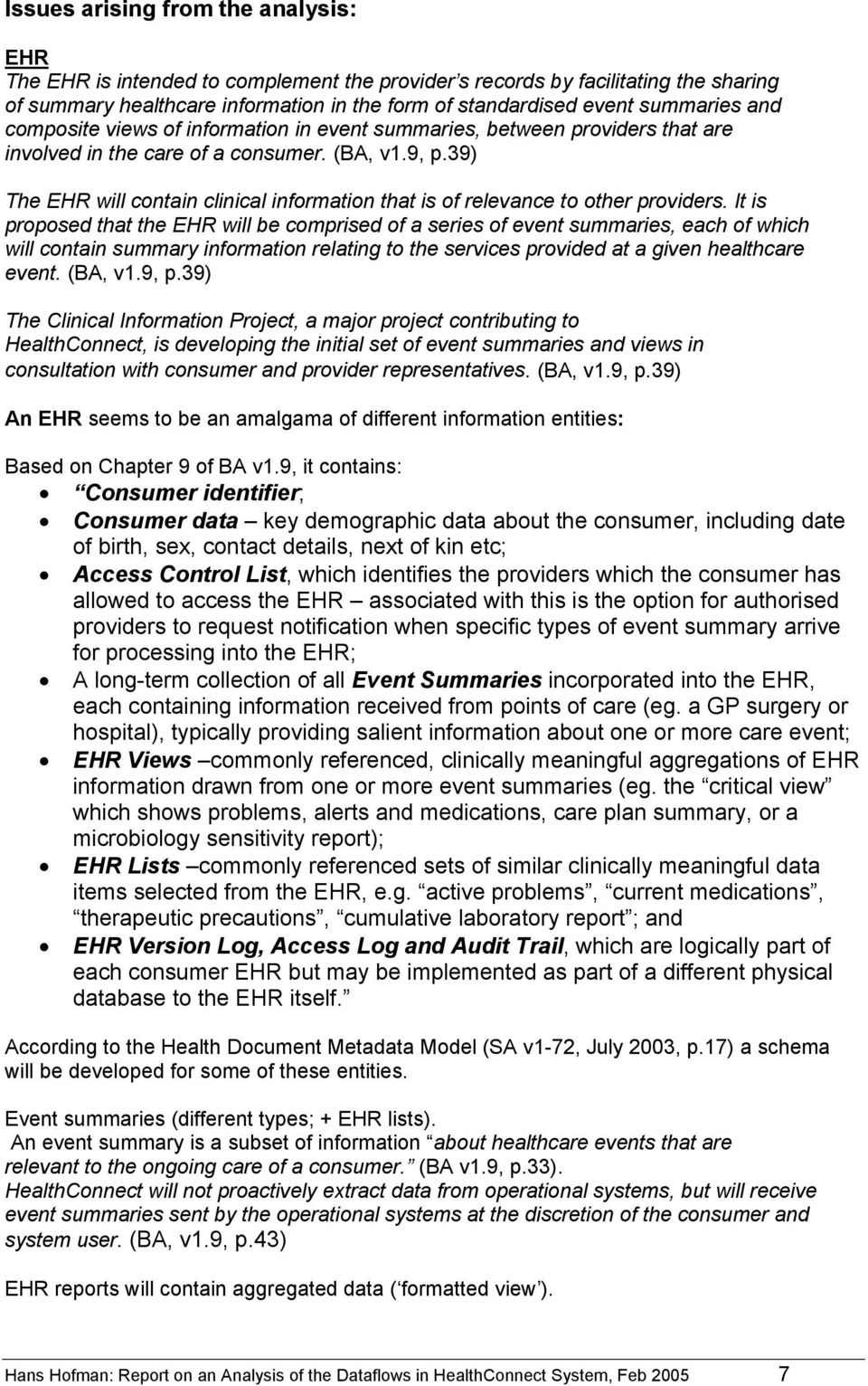 39) The EHR will contain clinical information that is of relevance to other providers.
