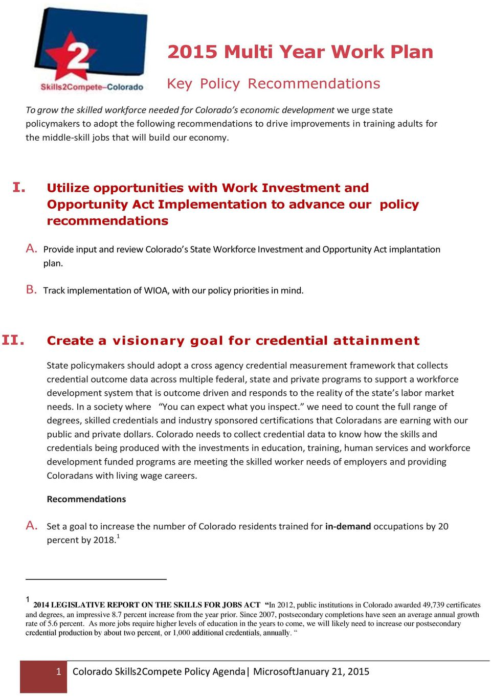 Utilize opportunities with Work Investment and Opportunity Act Implementation to advance our policy recommendations A.