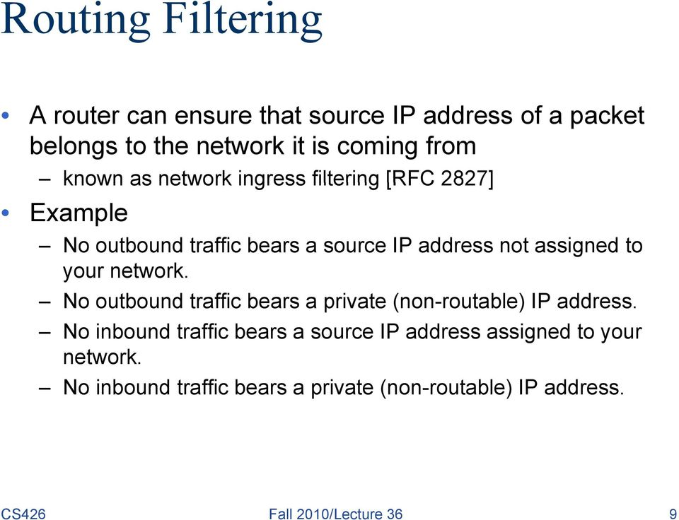 your network. No outbound traffic bears a private (non-routable) IP address.