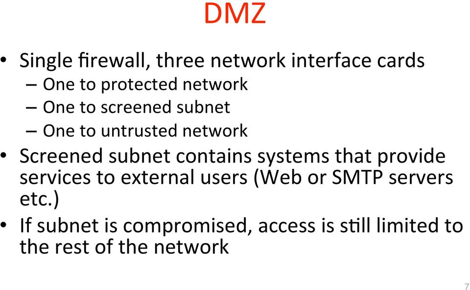 systems that provide services to external users (Web or SMTP servers etc.