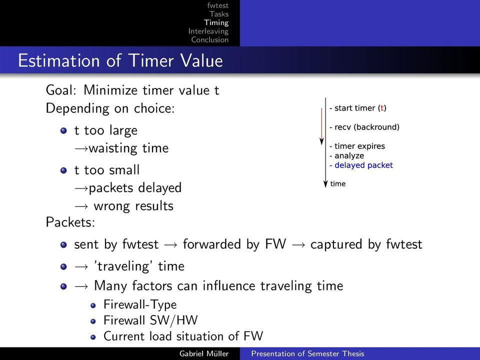 Packets: sent by forwarded by FW captured by traveling time Many factors