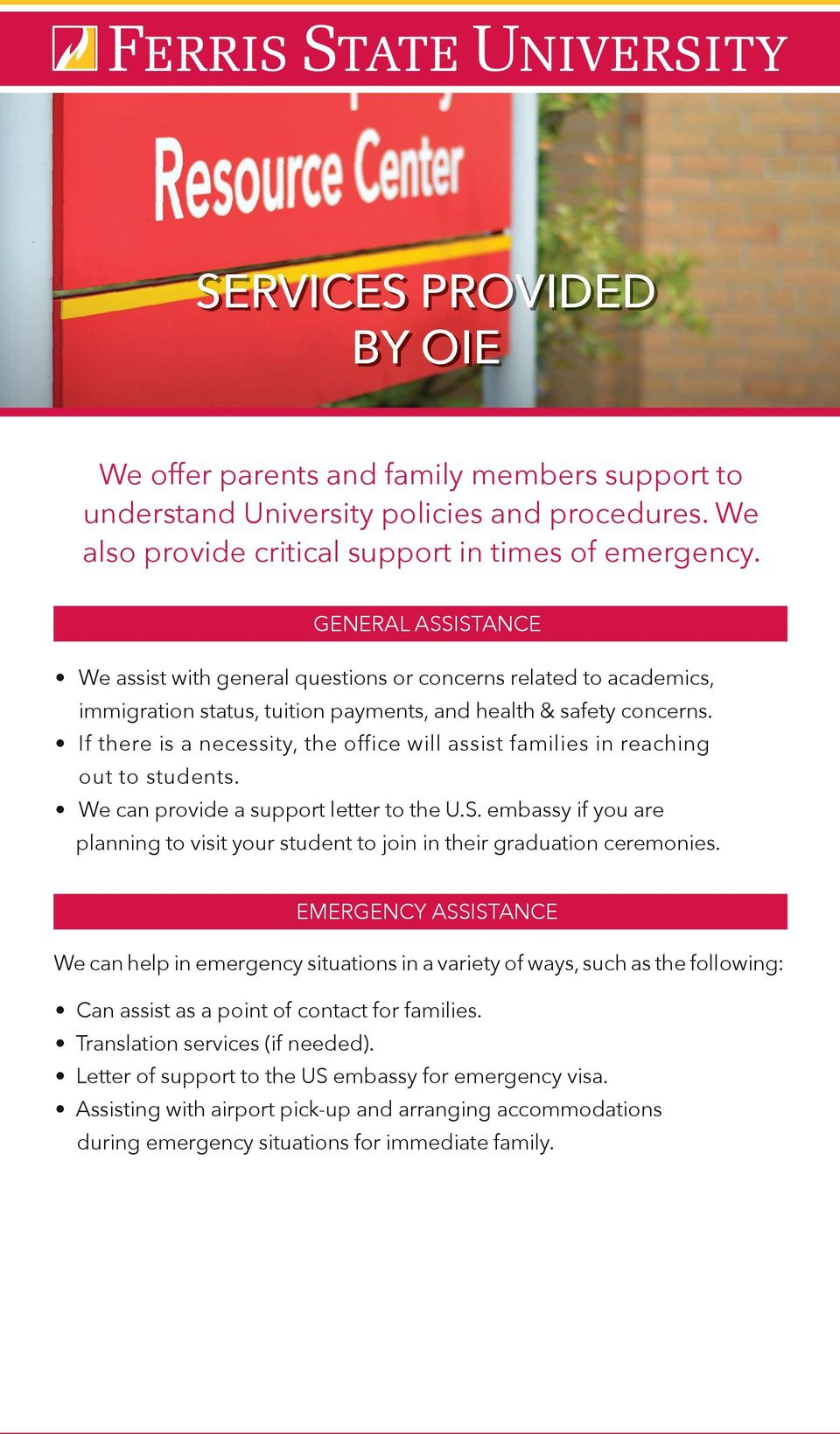 If there is a necessity, the office will assist families in reaching out to students. We can provide a support letter to the U.S.