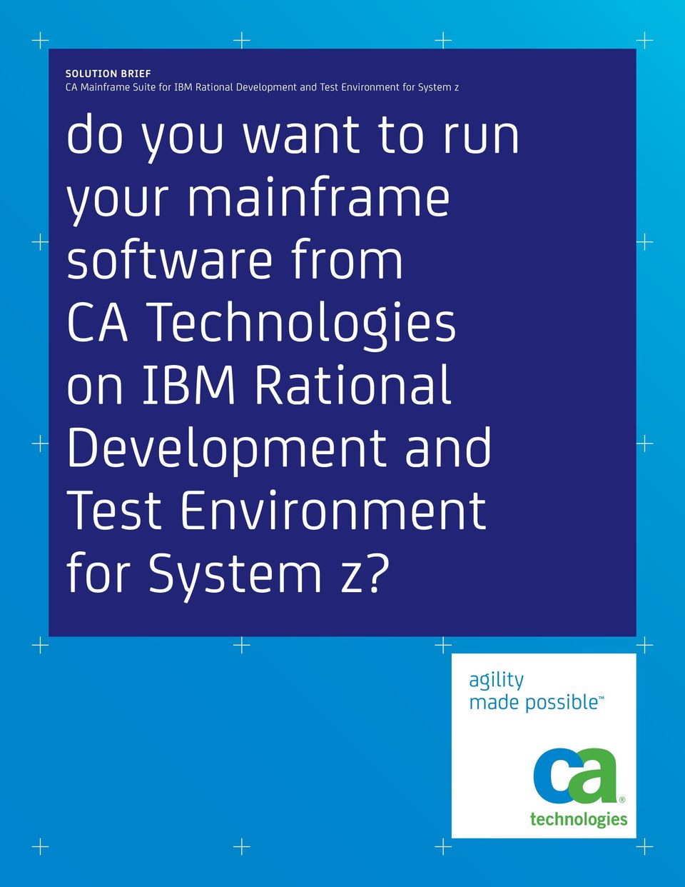 run your mainframe software from CA Technologies on IBM