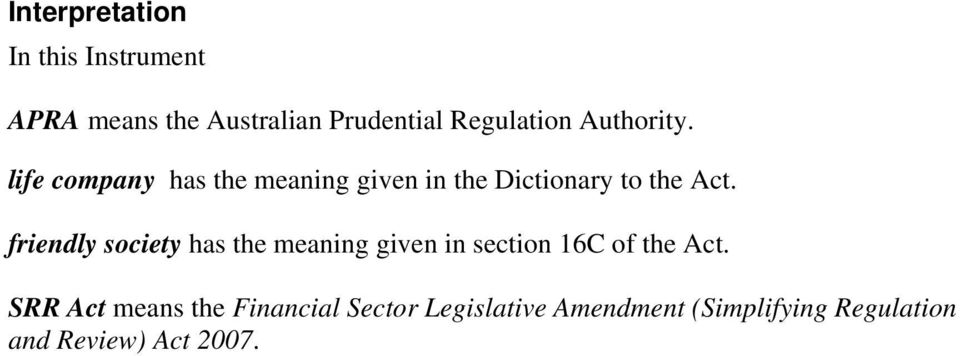 friendly society has the meaning given in section 16C of the Act.