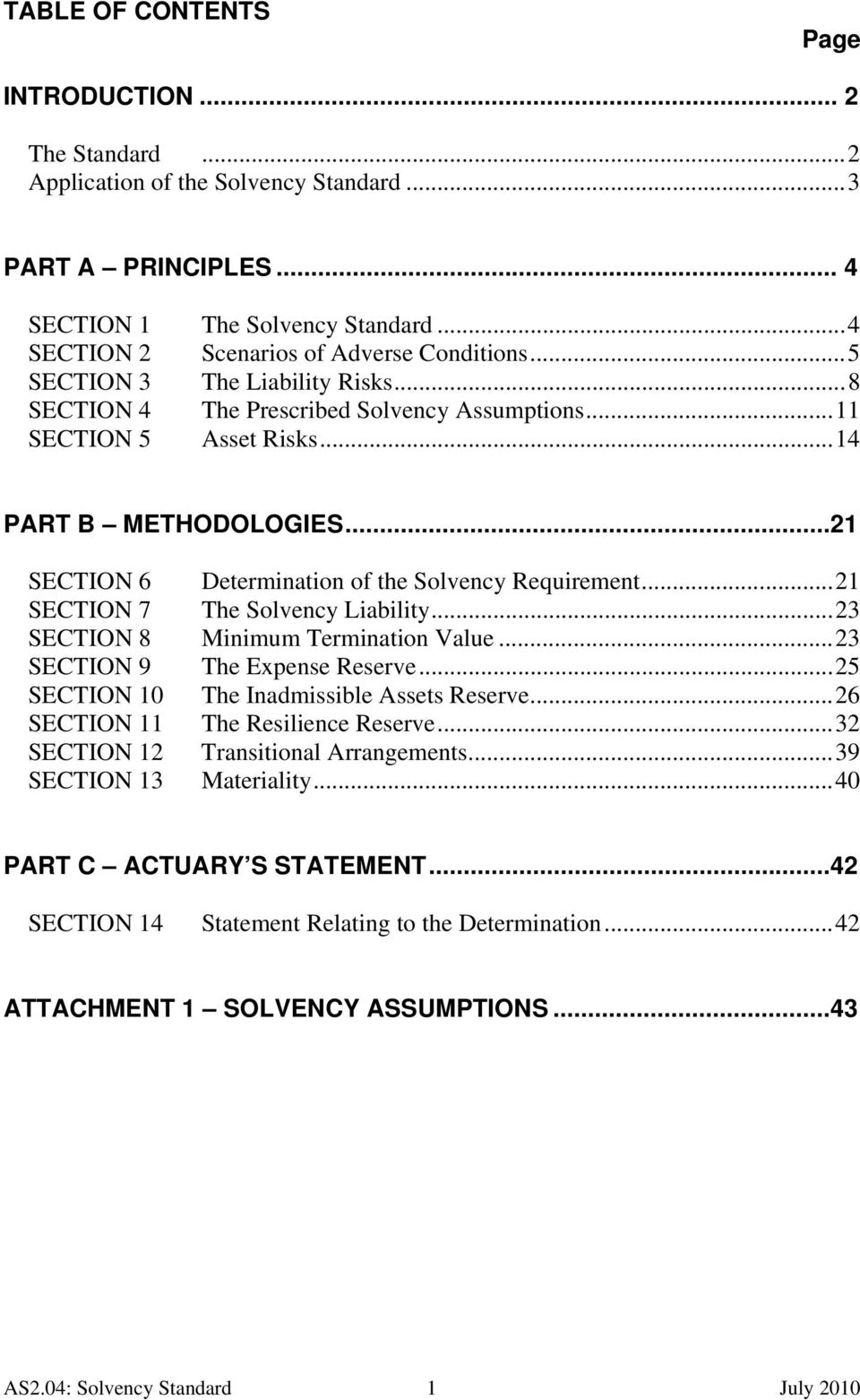 ..21 SECTION 6 Determination of the Solvency Requirement... 21 SECTION 7 The Solvency Liability... 23 SECTION 8 Minimum Termination Value... 23 SECTION 9 The Expense Reserve.