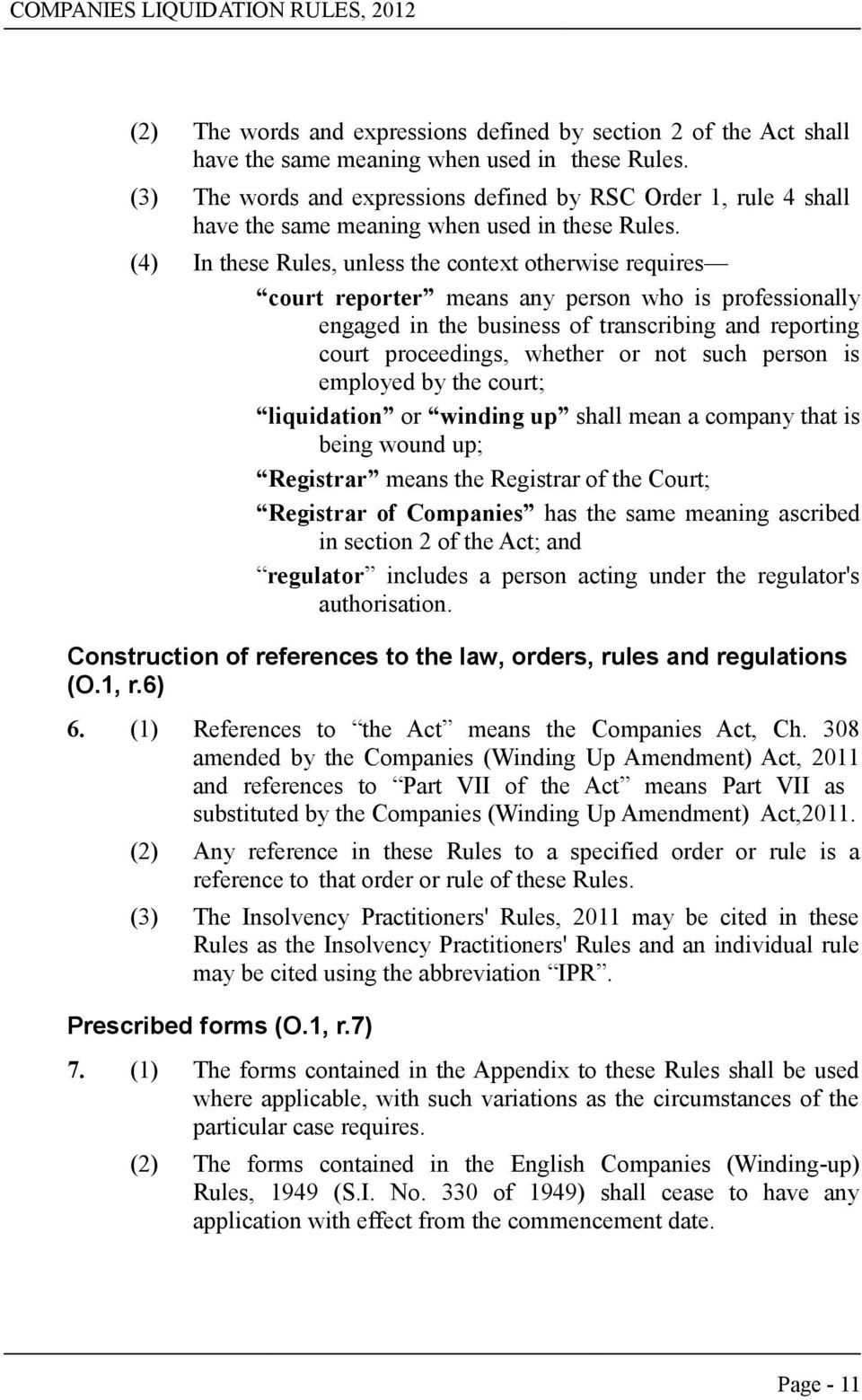 (4) In these Rules, unless the context otherwise requires court reporter means any person who is professionally engaged in the business of transcribing and reporting court proceedings, whether or not