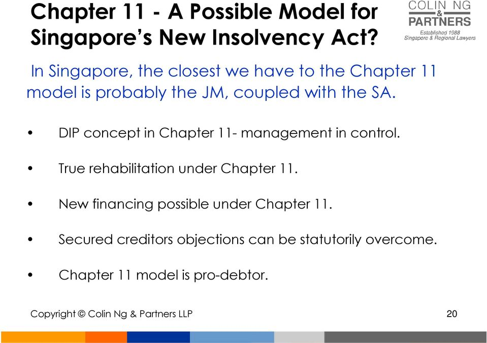 DIP concept in Chapter 11- management in control. True rehabilitation under Chapter 11.
