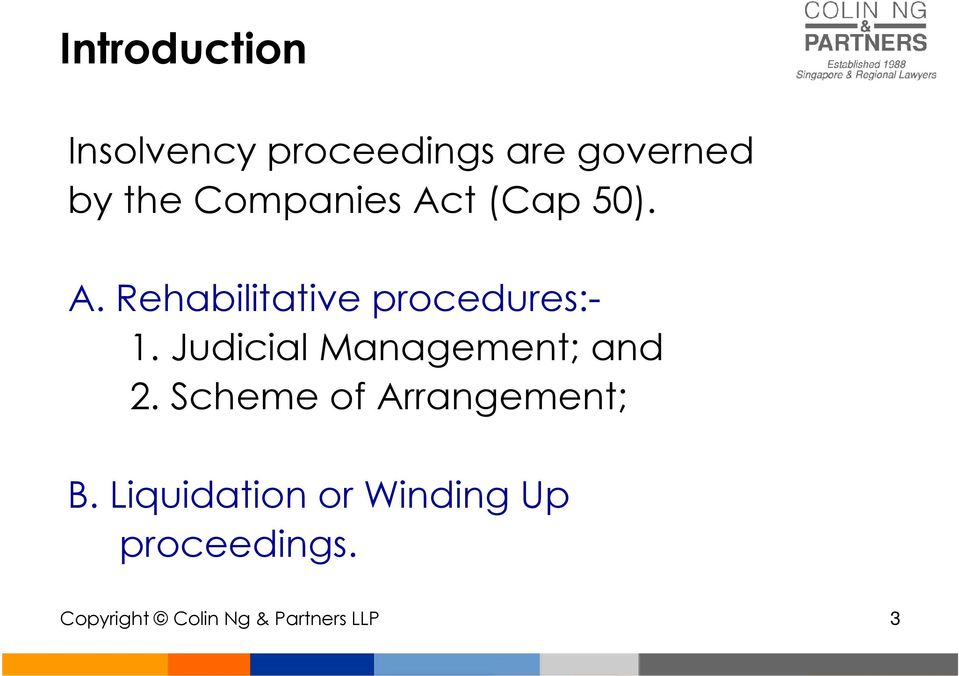 Judicial Management; and 2. Scheme of Arrangement; B.