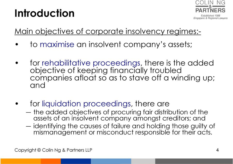 proceedings, there are the added objectives of procuring fair distribution of the assets of an insolvent company amongst creditors; and