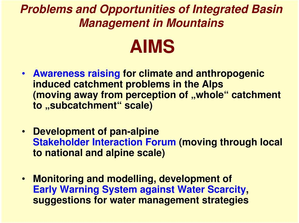 scale) Development of pan-alpine Stakeholder Interaction Forum (moving through local to national and alpine scale)