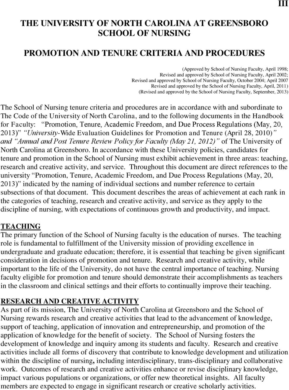 the School of Nursing Faculty, September, 2013) The School of Nursing tenure criteria and procedures are in accordance with and subordinate to The Code of the University of North Carolina, and to the