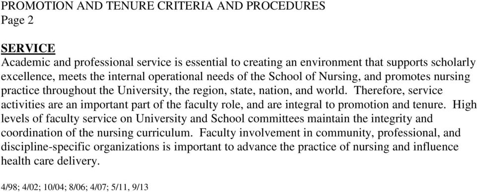 Therefore, service activities are an important part of the faculty role, and are integral to promotion and tenure.