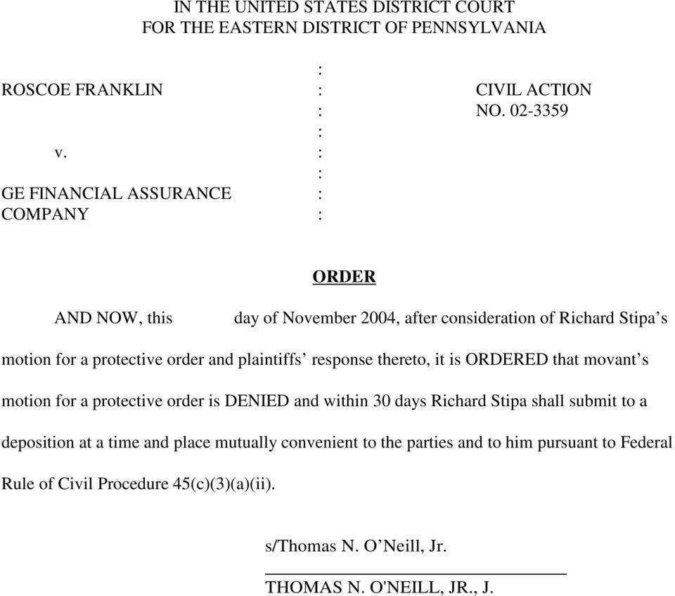 plaintiffs response thereto, it is ORDERED that movant s motion for a protective order is DENIED and within 30 days Richard Stipa shall submit to a