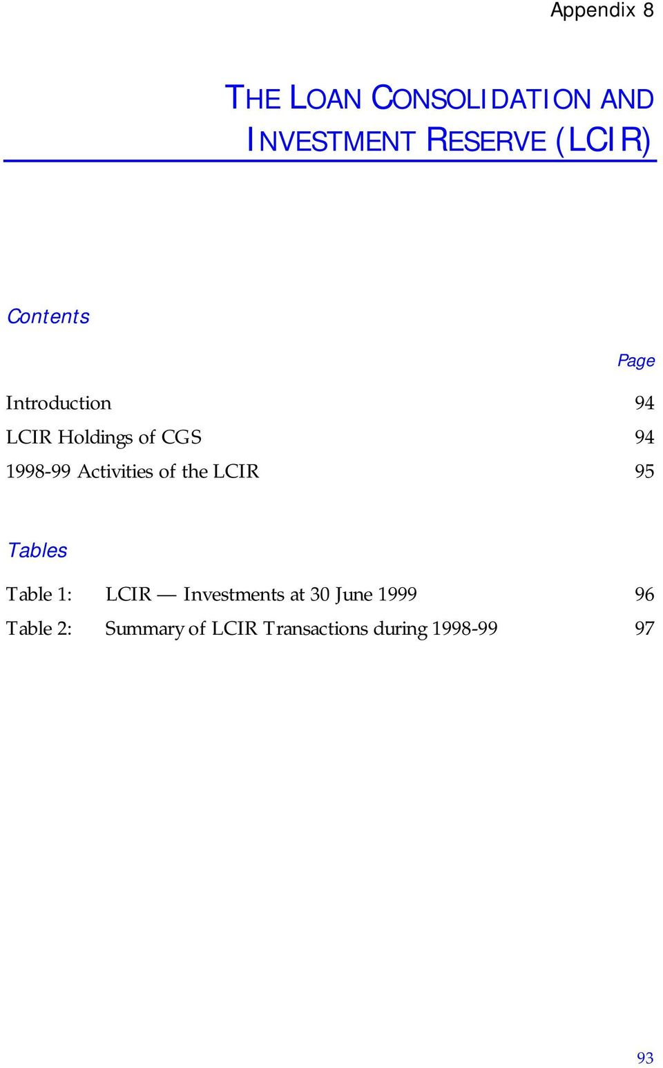 Activities of the LCIR 95 Tables Table 1: LCIR Investments at 30
