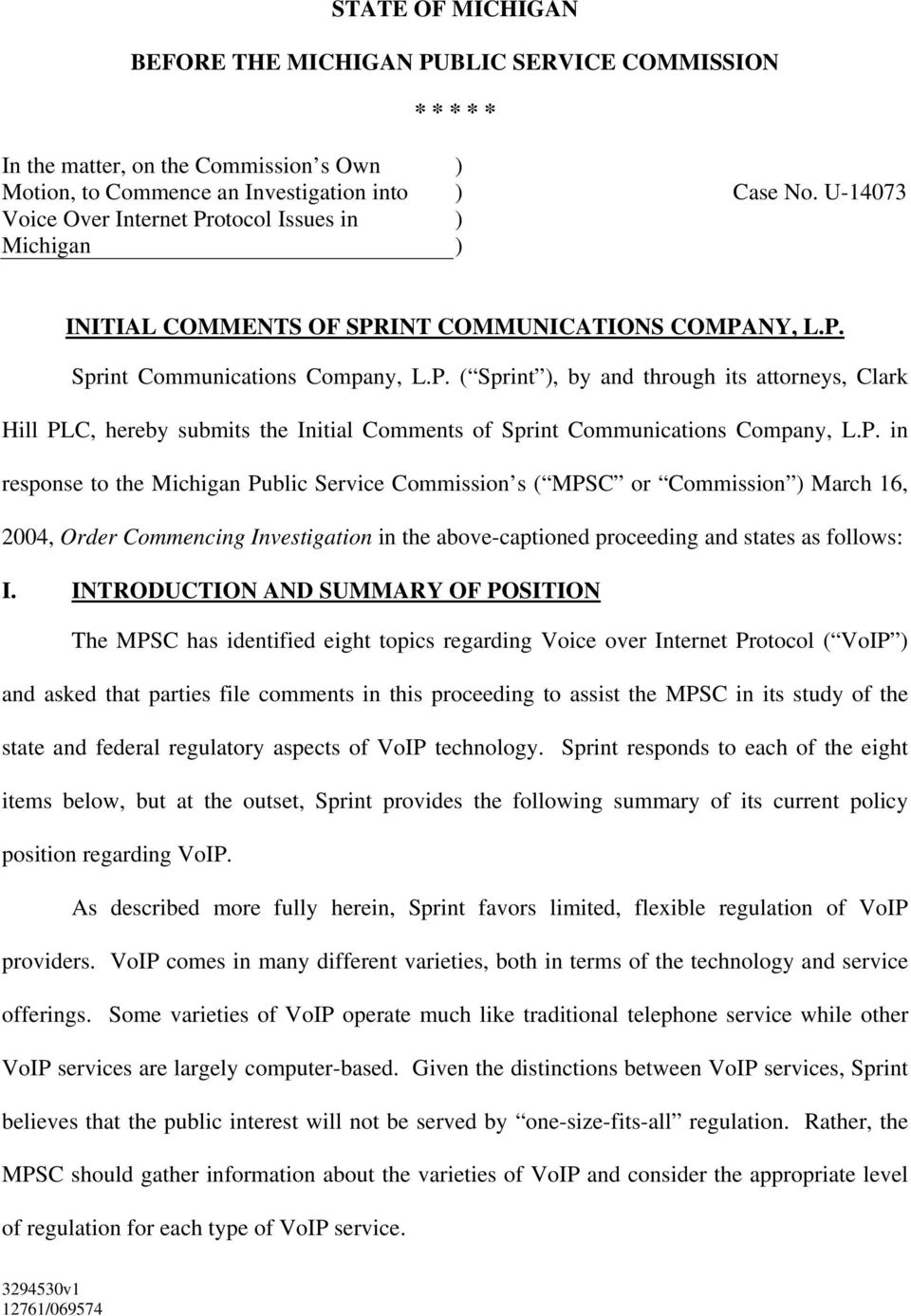 P. in response to the Michigan Public Service Commission s ( MPSC or Commission March 16, 2004, Order Commencing Investigation in the above-captioned proceeding and states as follows: I.