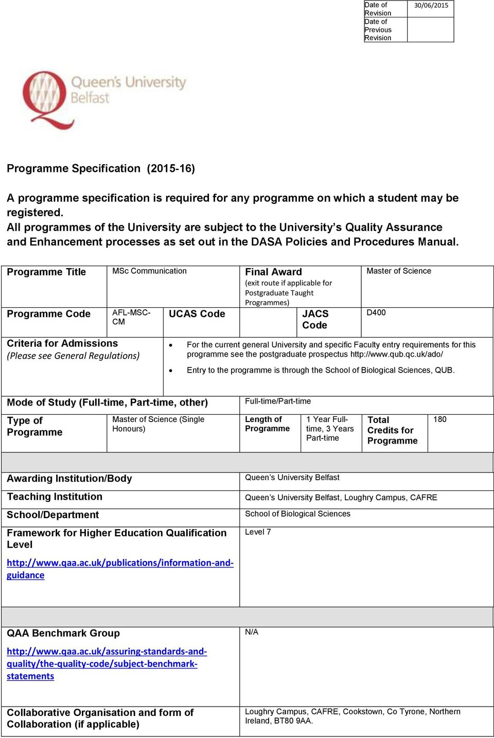 Programme Title MSc Communication Final Award (exit route if applicable for Postgraduate Taught Programmes) Programme Code AFL-MSC- CM Criteria for Admissions (Please see General Regulations) UCAS