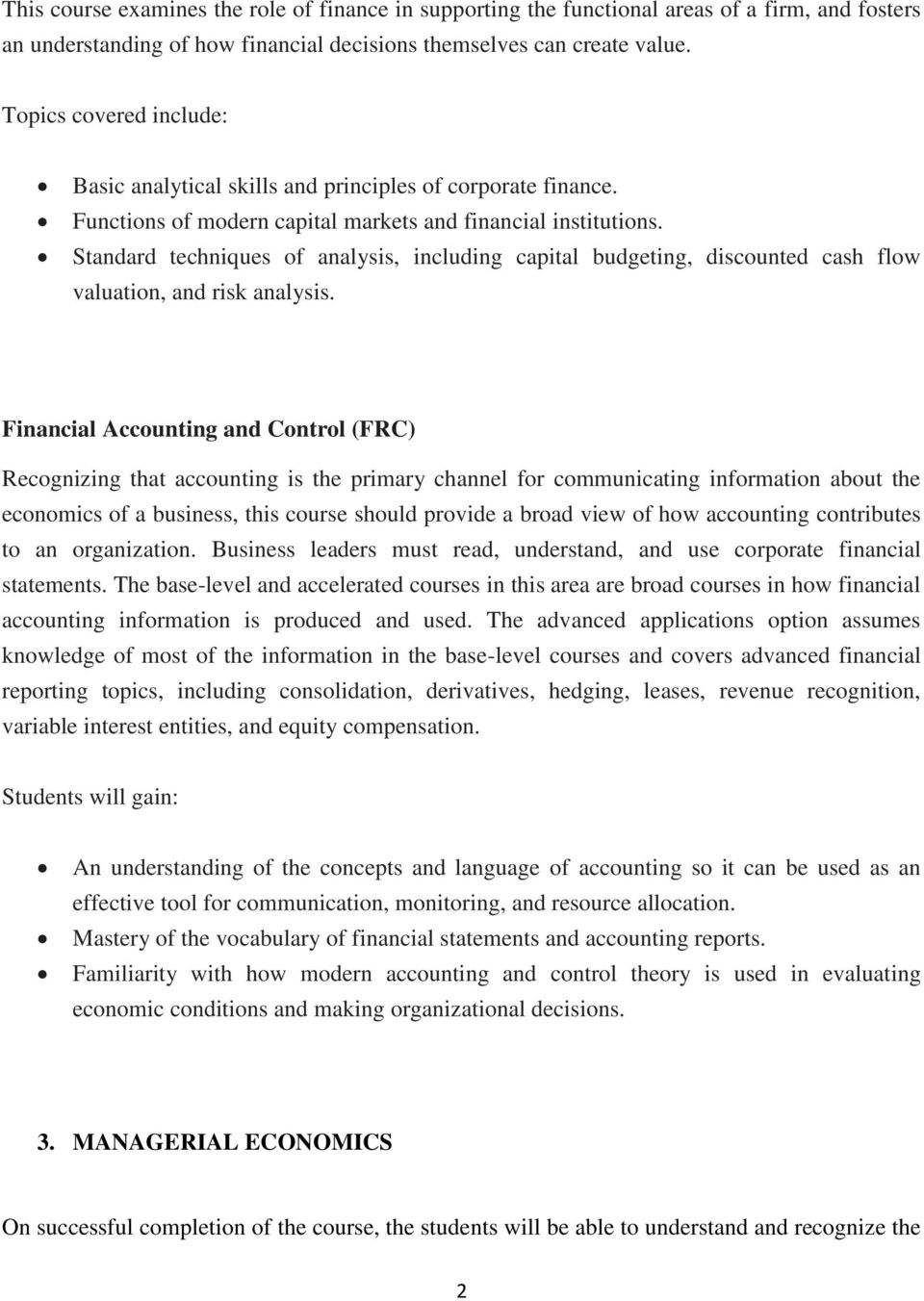 Standard techniques of analysis, including capital budgeting, discounted cash flow valuation, and risk analysis.