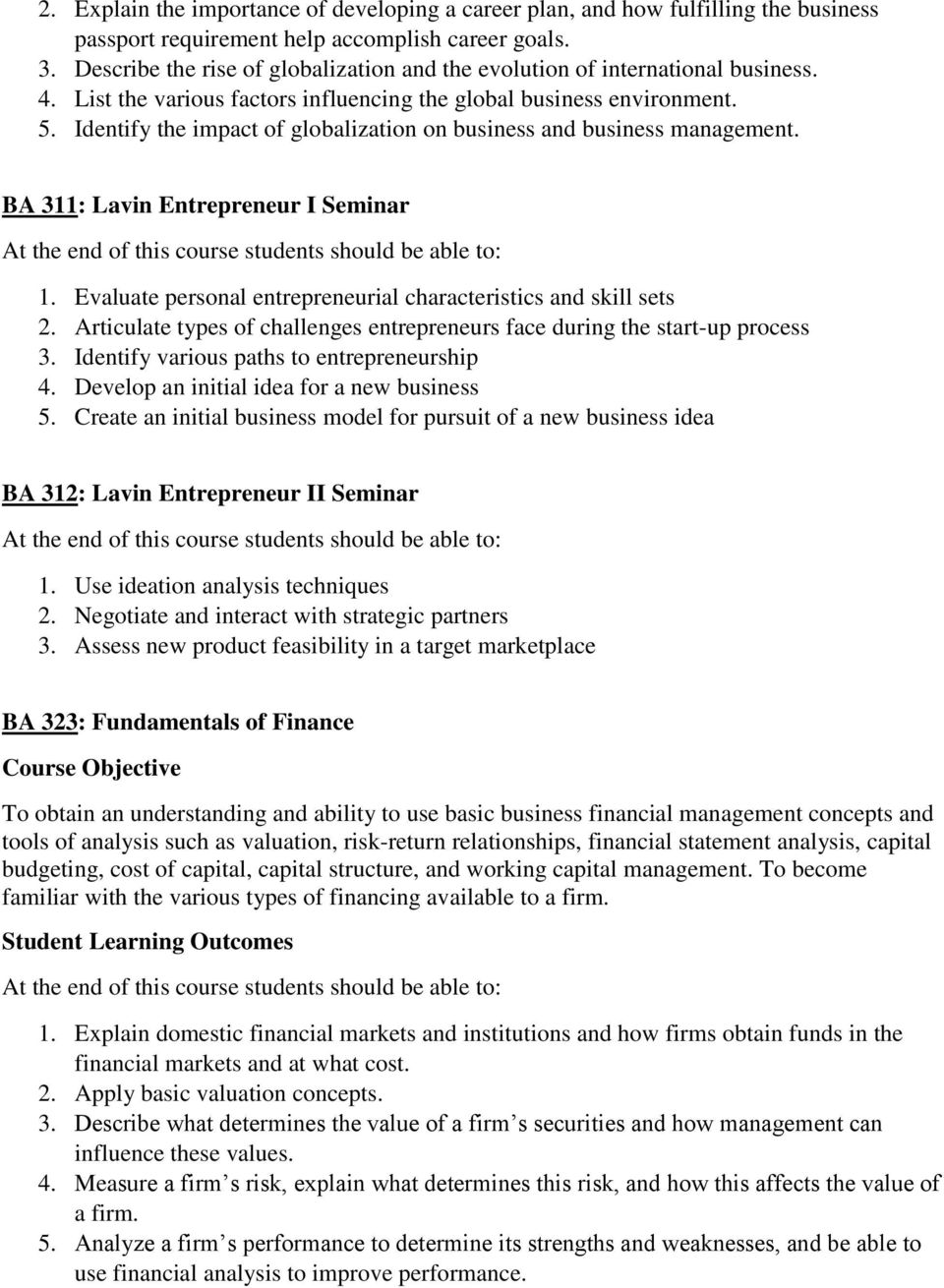Identify the impact of globalization on business and business management. BA 311: Lavin Entrepreneur I Seminar 1. Evaluate personal entrepreneurial characteristics and skill sets 2.
