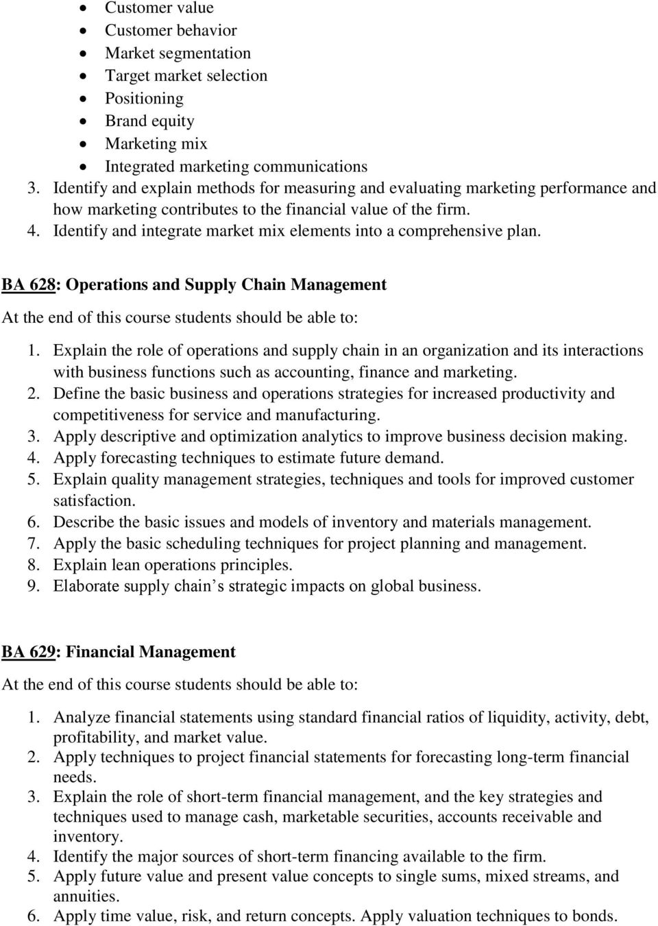 Identify and integrate market mix elements into a comprehensive plan. BA 628: Operations and Supply Chain Management 1.