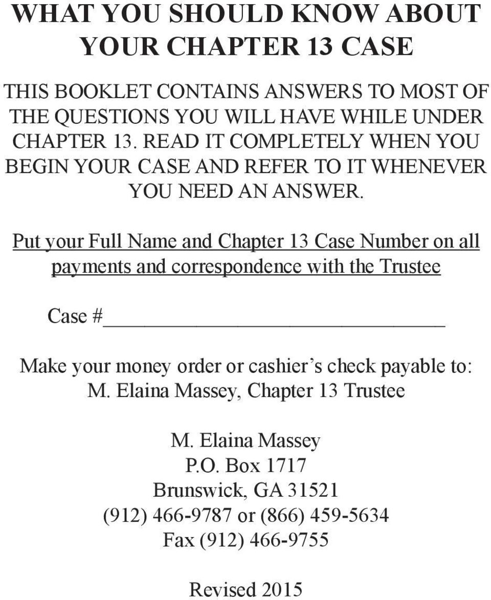 Put your Full Name and Chapter 13 Case Number on all payments and correspondence with the Trustee Case # Make your money order or