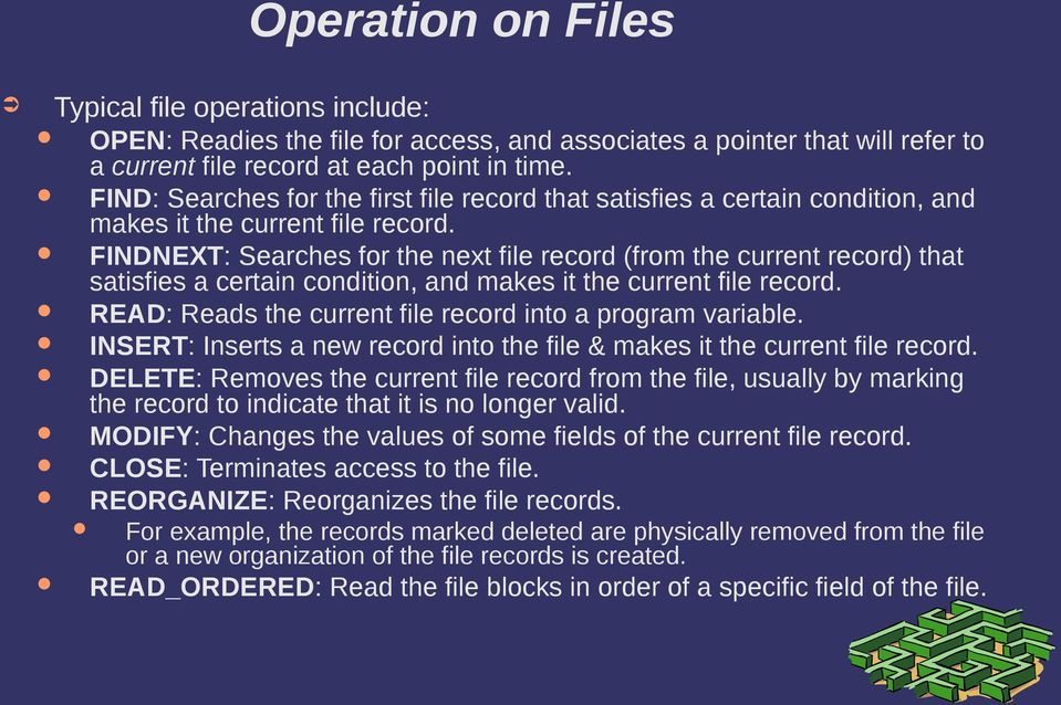 FINDNEXT: Searches for the next file record (from the current record) that satisfies a certain condition, and makes it the current file record.