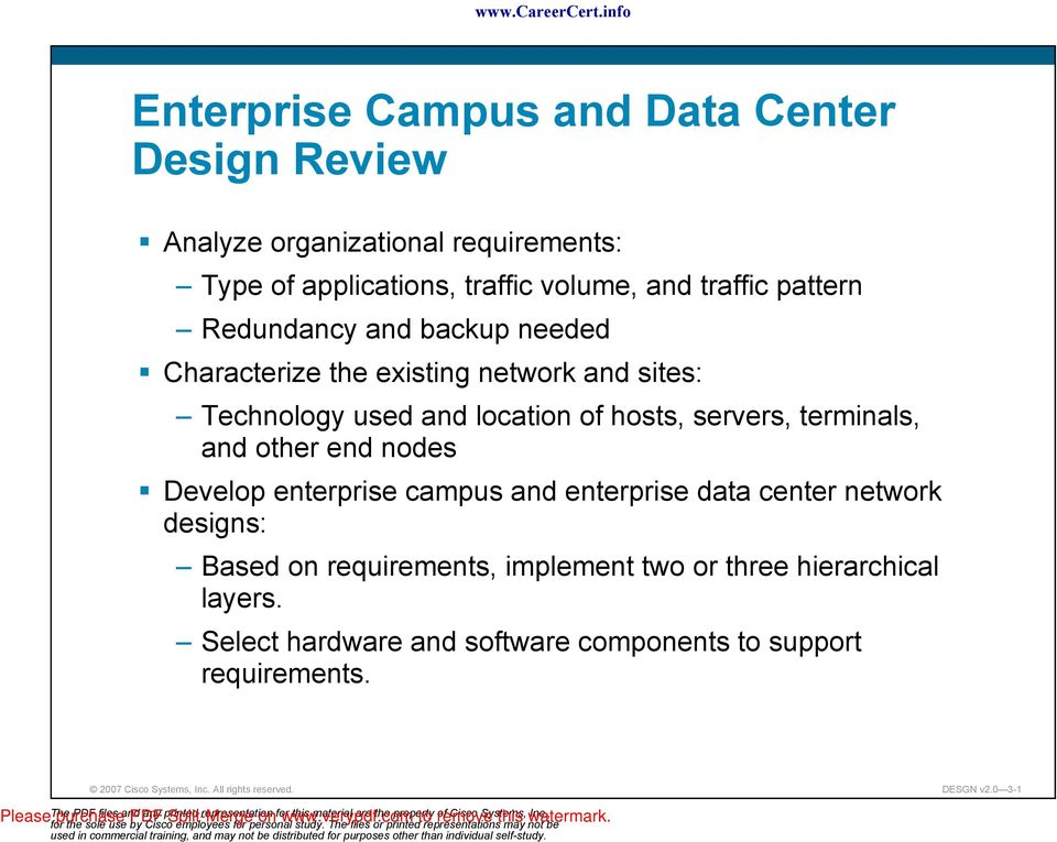 terminals, and other end nodes Develop enterprise campus and enterprise data center network designs: Based on requirements, implement two