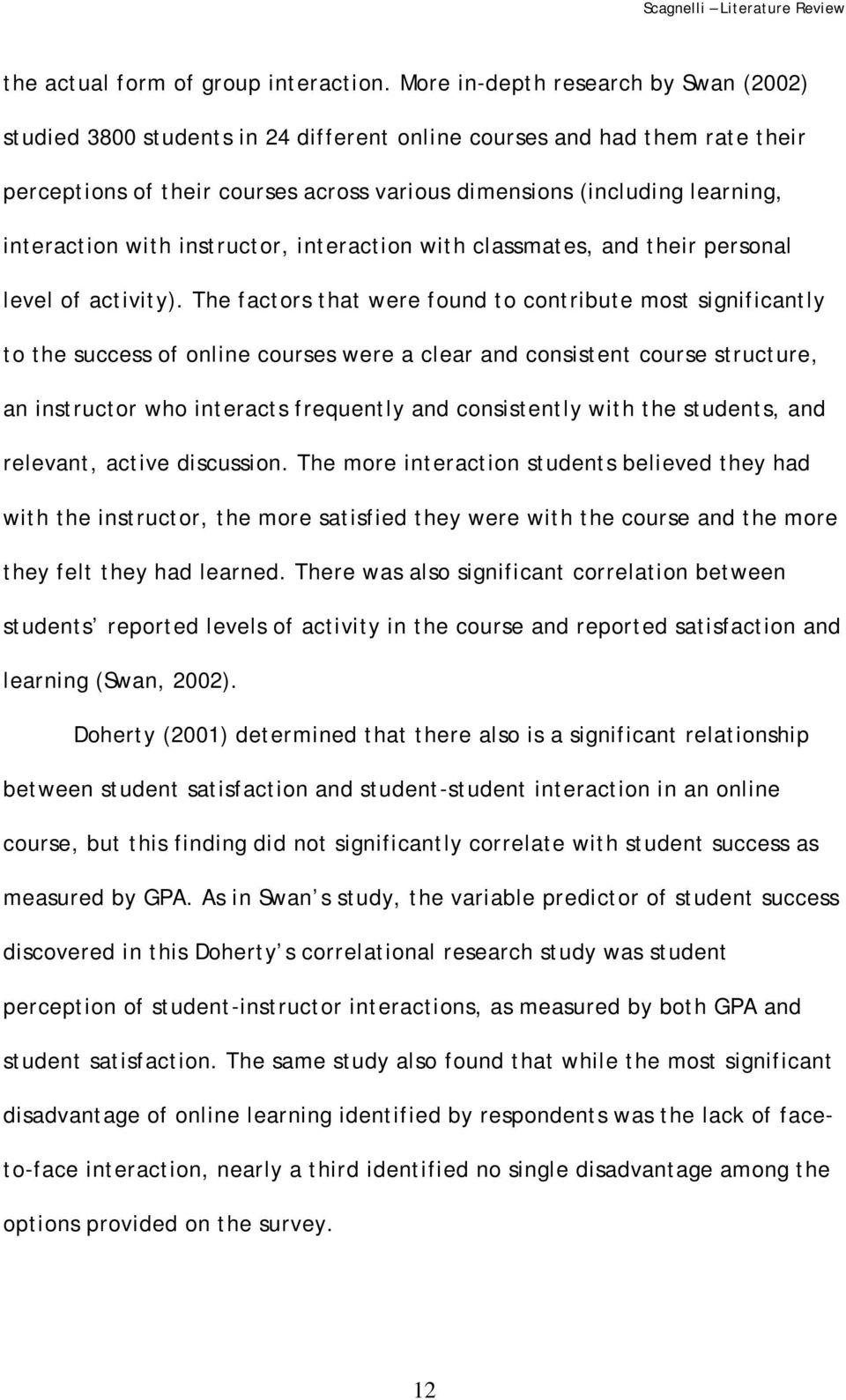 interaction with instructor, interaction with classmates, and their personal level of activity).