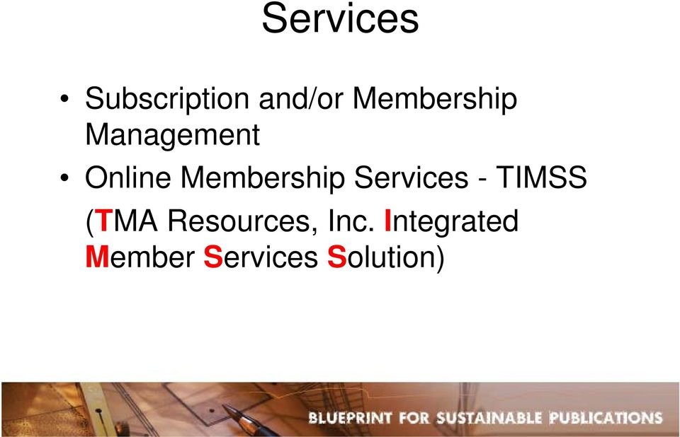 Membership Services - TIMSS (TMA