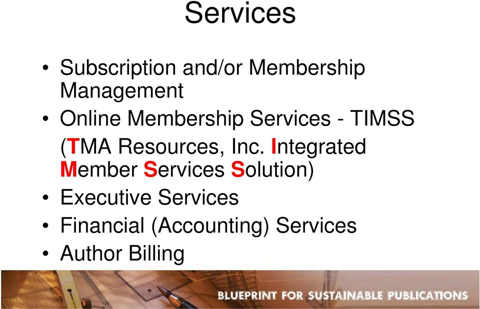 Inc. Integrated Member Services Solution) Executive