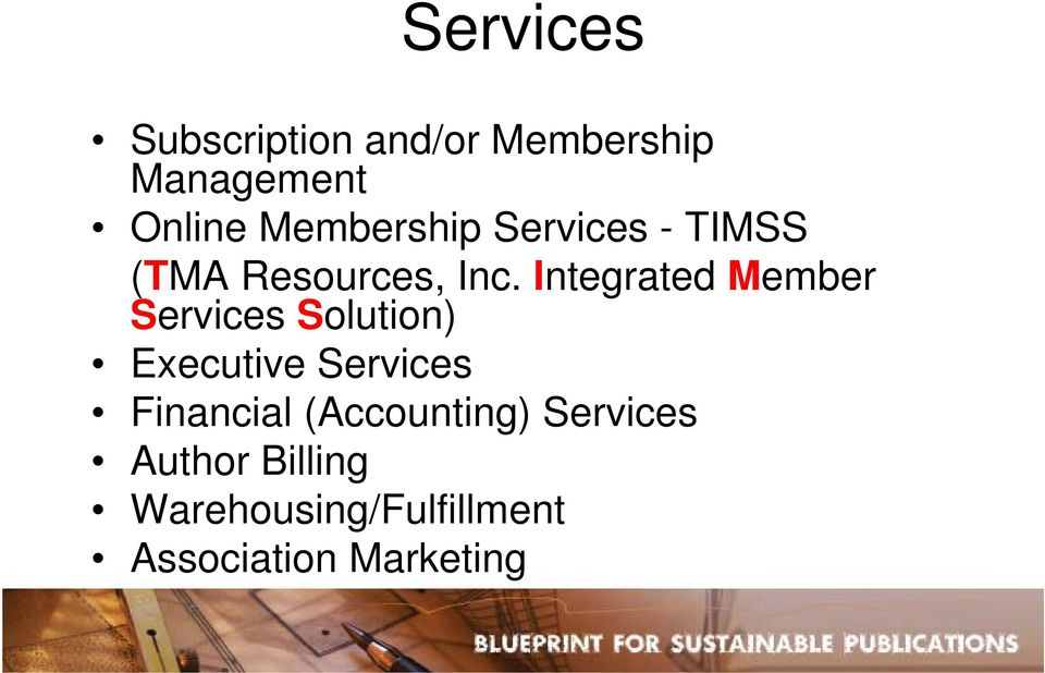 Integrated Member Services Solution) Executive Services
