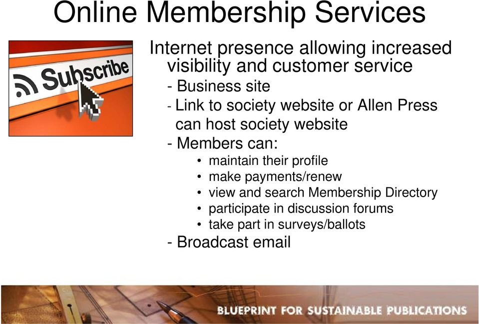 website - Members can: maintain their profile make payments/renew view and search