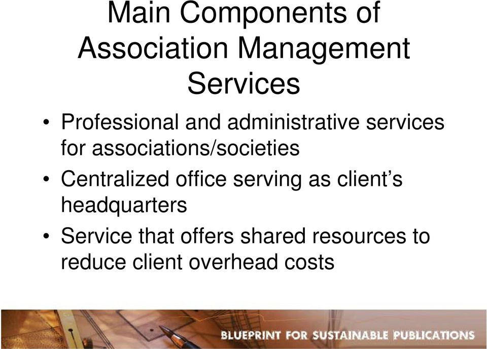 associations/societies Centralized office serving as client