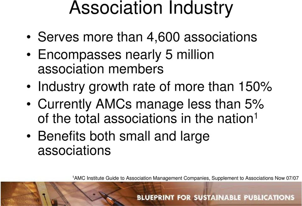 than 5% of the total associations in the nation 1 Benefits both small and large