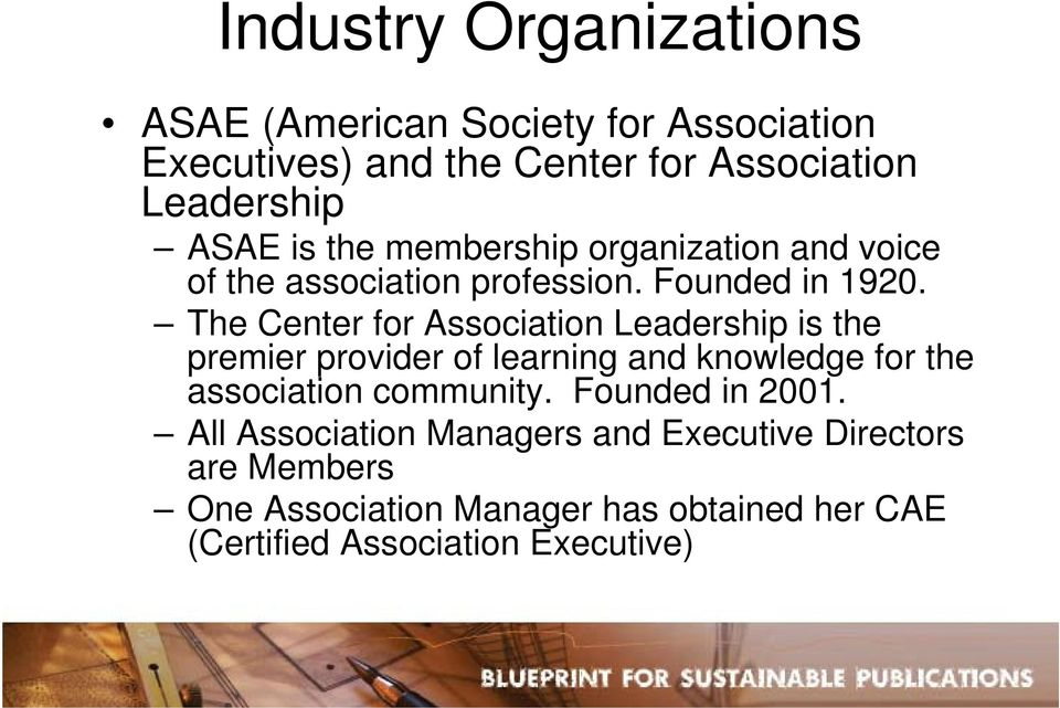 The Center for Association Leadership is the premier provider of learning and knowledge for the association community.