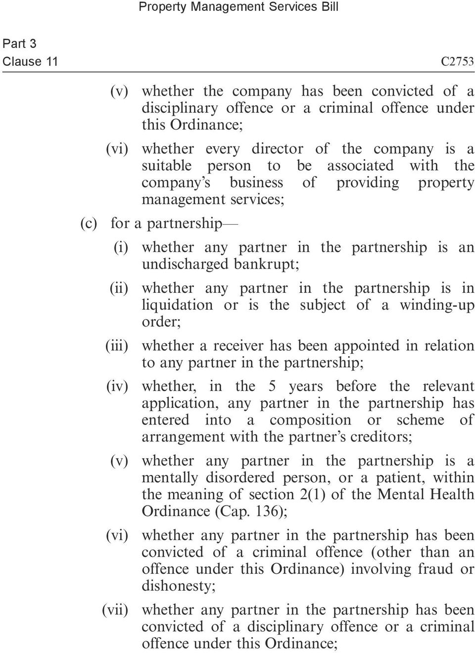whether any partner in the partnership is in liquidation or is the subject of a winding-up order; (iii) whether a receiver has been appointed in relation to any partner in the partnership; (iv)